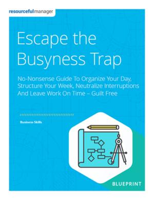 Escape The Busyness Trap