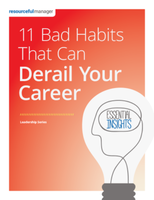 11 Bad Habits That Can Derail Your Career