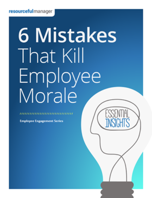 6 Mistakes That Kill Employee Morale