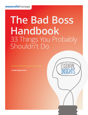 The Bad Boss Handbook: 33 Things You Probably Shouldn't Do