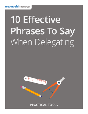 10 Effective Phrases To Say When Delegating