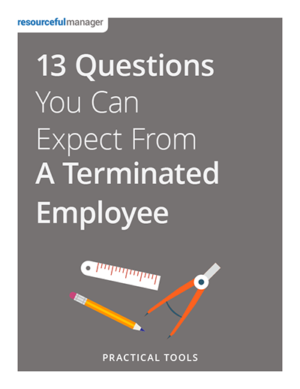 13 Questions You Can Expect from a Terminated Employee