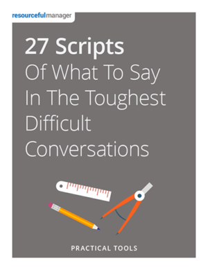 27 Scripts of What to Say in the Toughest Difficult Conversations