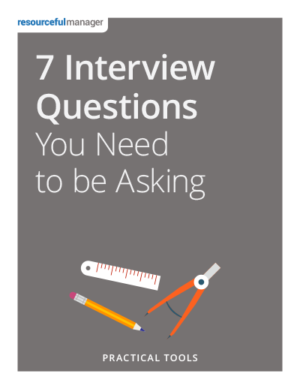 7 Interview Questions You Need to be Asking