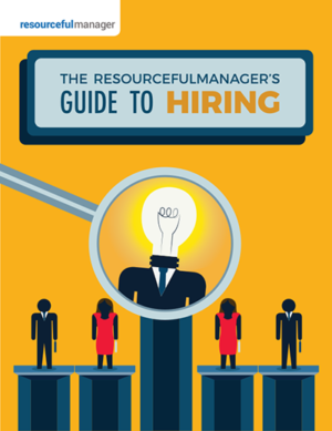 The ResourcefulManager's Guide To Hiring