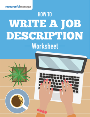 ResourcefulManager Worksheet: How To Write A Job Description
