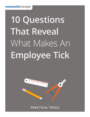 10 Questions That Reveal What Makes an Employee Tick