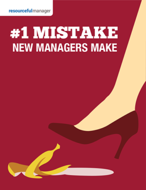 The No. 1 Mistake New Managers Make